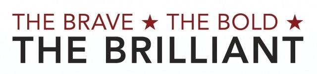 "Header text ""The Brave, The Bold, The Brilliant"""